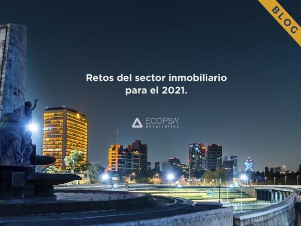 Sector inmobiliario: retos para este 2021
