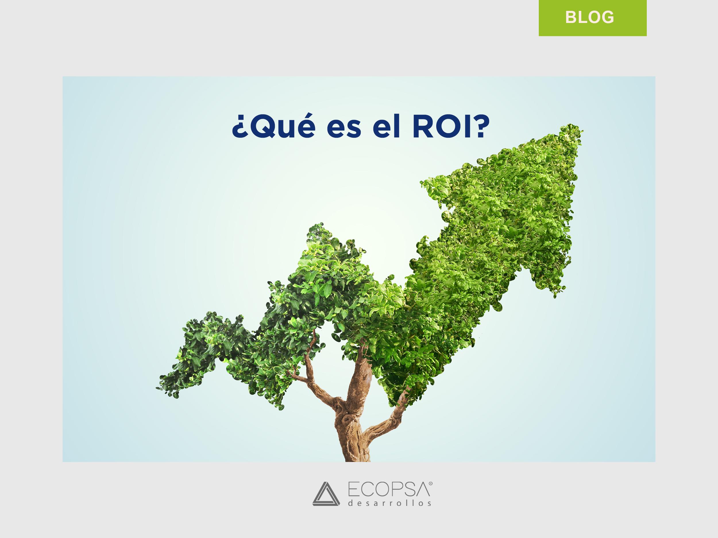 ¿Qué es el Retorno de Inversión o ROI?