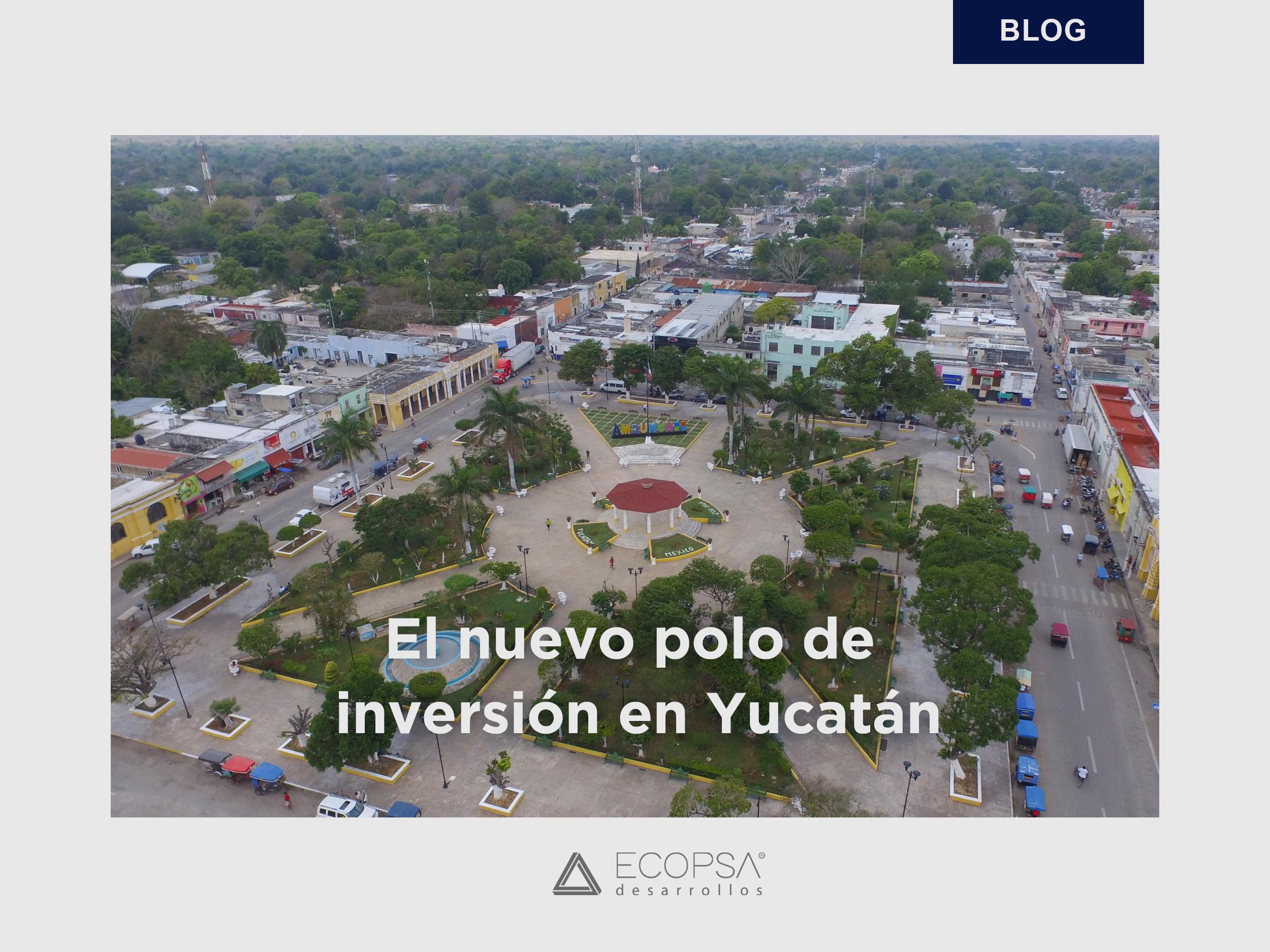 El nuevo polo de inversión en Yucatán.